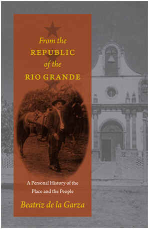 Somos primos beatriz de la garza is the author of from the republic of the rio grande a personal history of the place and the people ut press 2013 which received fandeluxe Choice Image